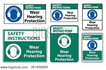 Safety Instructions Wear Hearing Protection Sign On White Background