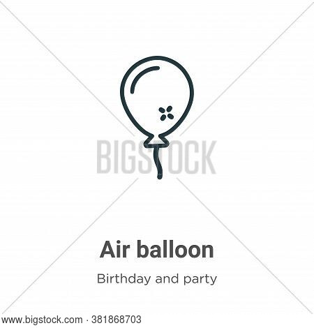 Air balloon icon isolated on white background from birthday and party collection. Air balloon icon t