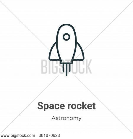 Space rocket icon isolated on white background from astronomy collection. Space rocket icon trendy a