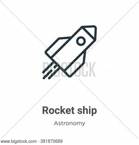 Rocket ship icon isolated on white background from astronomy collection. Rocket ship icon trendy and