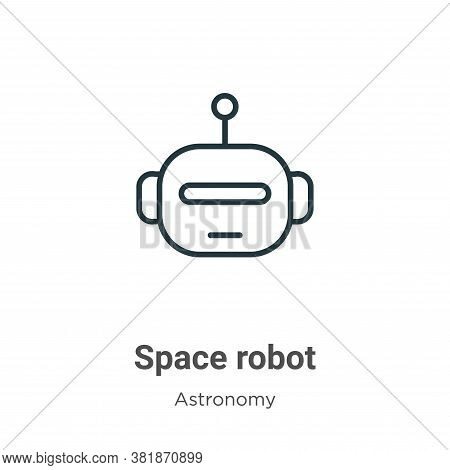 Space robot icon isolated on white background from astronomy collection. Space robot icon trendy and