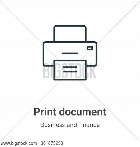 Print document icon isolated on white background from business and finance collection. Print documen
