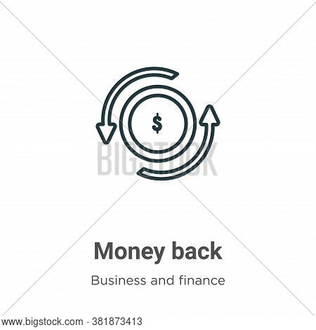 Money back icon isolated on white background from business and finance collection. Money back icon t