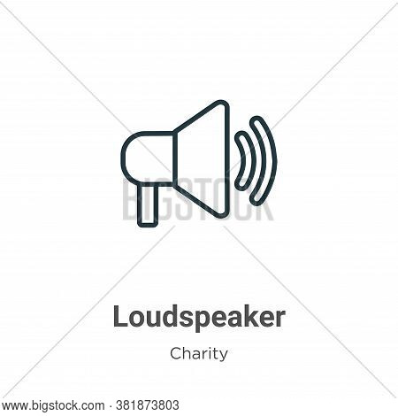 Loudspeaker icon isolated on white background from charity collection. Loudspeaker icon trendy and m