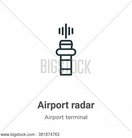 Airport radar icon isolated on white background from airport terminal collection. Airport radar icon