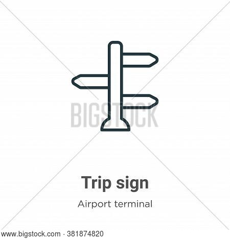 Trip sign icon isolated on white background from airport terminal collection. Trip sign icon trendy