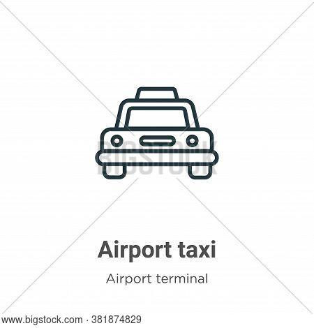 Airport taxi icon isolated on white background from airport terminal collection. Airport taxi icon t