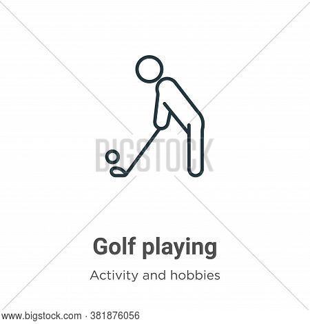 Golf playing icon isolated on white background from activity and hobbies collection. Golf playing ic