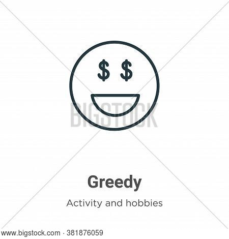 Greedy icon isolated on white background from activity and hobbies collection. Greedy icon trendy an