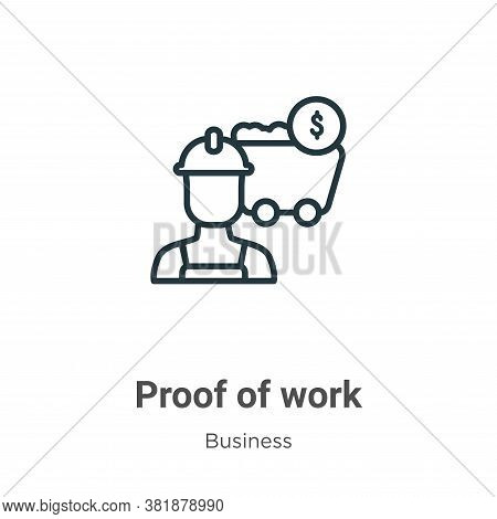 Proof of work icon isolated on white background from business collection. Proof of work icon trendy