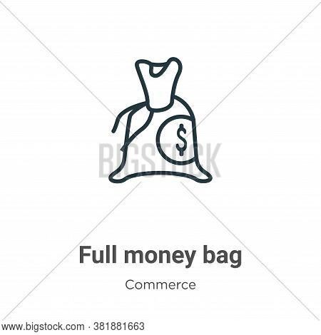 Full money bag icon isolated on white background from commerce collection. Full money bag icon trend