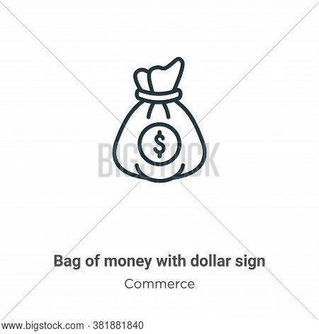 Bag of money with dollar sign icon isolated on white background from commerce collection. Bag of mon