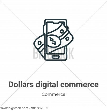 Dollars digital commerce icon isolated on white background from commerce collection. Dollars digital