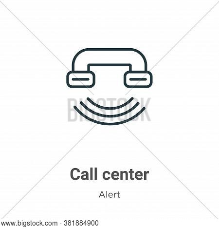Call center icon isolated on white background from alert collection. Call center icon trendy and mod