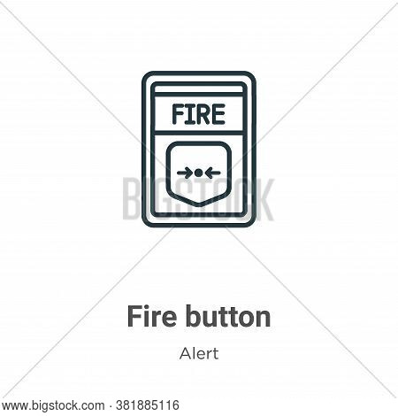 Fire button icon isolated on white background from alert collection. Fire button icon trendy and mod
