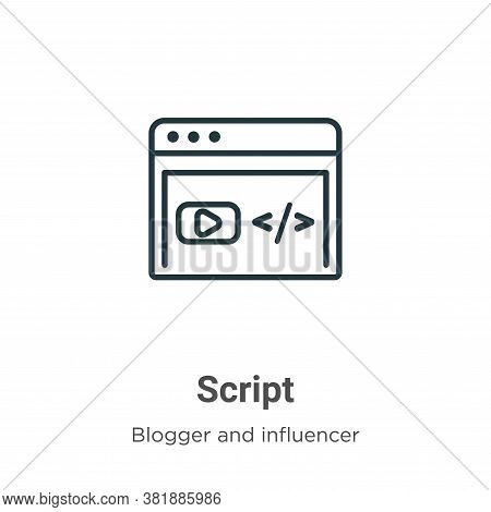 Script icon isolated on white background from blogger and influencer collection. Script icon trendy