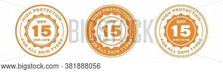 Spf 15 Sun Protection, Uva And Uvb Vector Icons. Spf 15 High Uv Protection Skin Lotion And Cream Pac