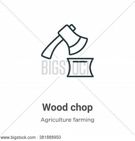 Wood chop icon isolated on white background from agriculture farming and gardening collection. Wood