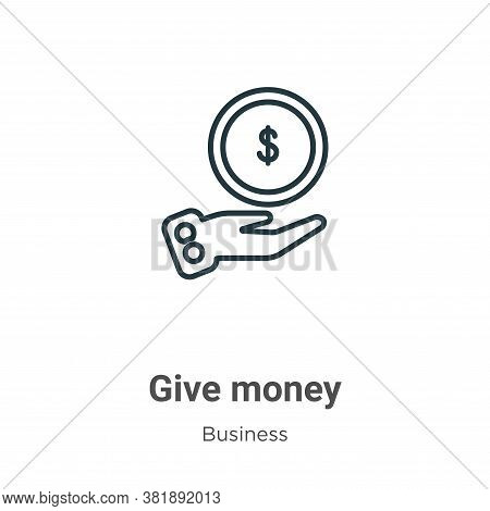 Give money icon isolated on white background from business collection. Give money icon trendy and mo