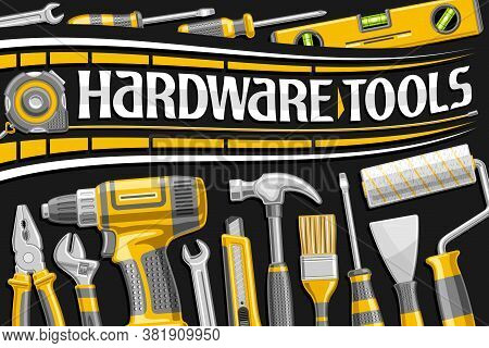 Vector Poster For Hardware Tools, Decorative Sign Board With Illustration Of Variation Professional