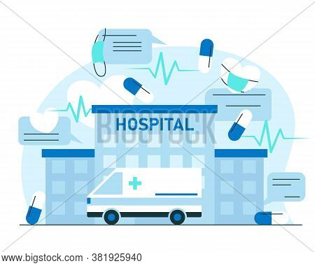 Medical Care Concept. Vector Illustration Of A Hospital Building Exterior, Ambulance Car And Other M