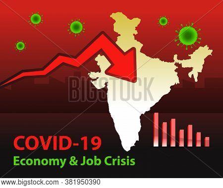 Impact On Indian Economy Due To Coronavirus. Covid-19 Pandemic Worldwide Crisis On Economy And Jobs.