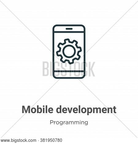 Mobile development icon isolated on white background from programming collection. Mobile development