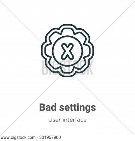 Bad settings icon isolated on white background from user interface collection. Bad settings icon tre