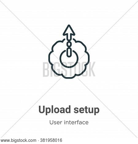 Upload setup icon isolated on white background from user interface collection. Upload setup icon tre