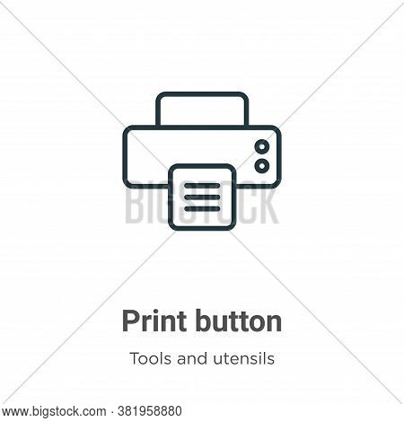 Print button icon isolated on white background from tools and utensils collection. Print button icon