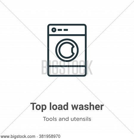 Top load washer icon isolated on white background from tools and utensils collection. Top load washe