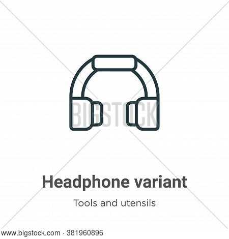 Headphone variant icon isolated on white background from tools and utensils collection. Headphone va
