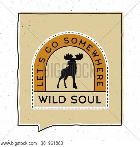 Vintage Adventure Badge Illustration Design. Outdoor Emblem With Moose Silhouette And Text - Lets Go