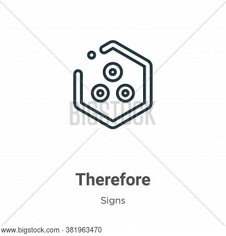 Therefore symbol icon isolated on white background from signs collection. Therefore symbol icon tren