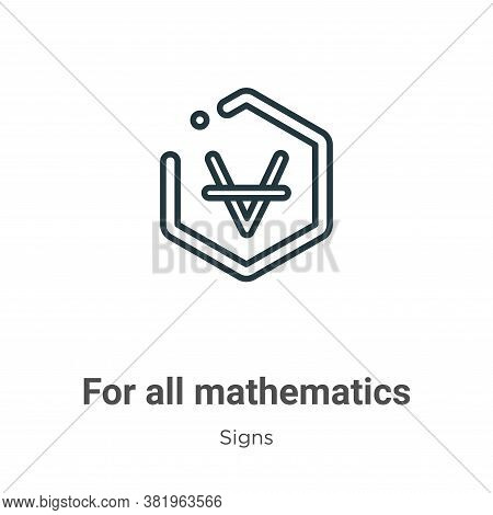For all mathematics symbol icon isolated on white background from signs collection. For all mathemat