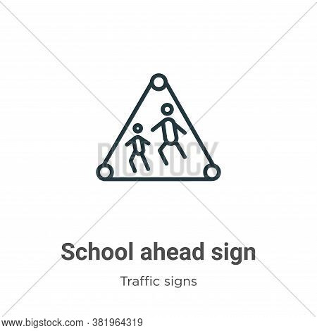 School ahead sign icon isolated on white background from traffic sign collection. School ahead sign