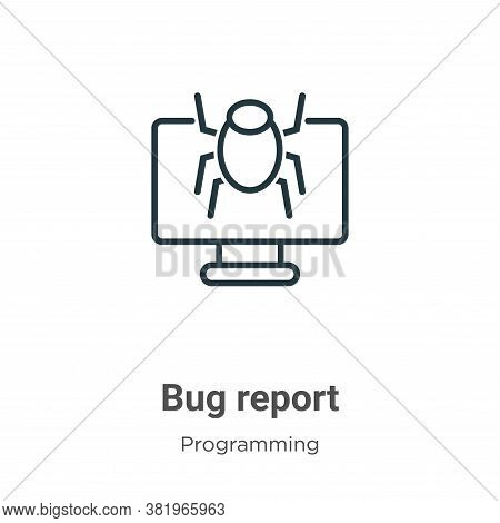 Bug report icon isolated on white background from programming collection. Bug report icon trendy and