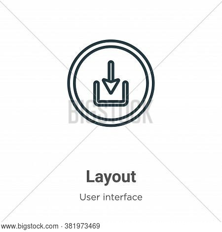 Layout icon isolated on white background from user interface collection. Layout icon trendy and mode