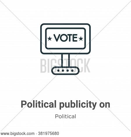 Political Publicity On Monitor Screen Icon From Political Collection Isolated On White Background.