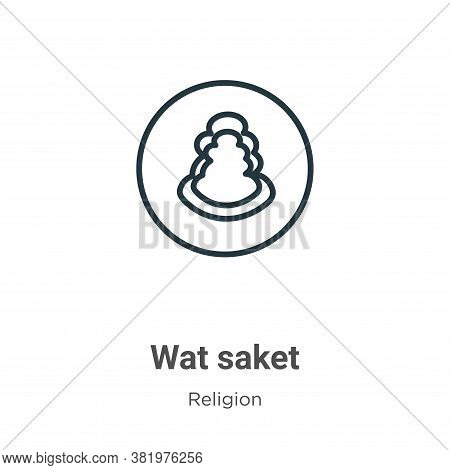 Wat saket icon isolated on white background from religion collection. Wat saket icon trendy and mode