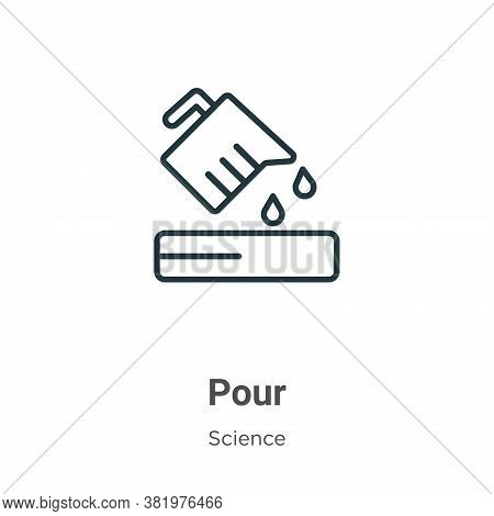 Pour icon isolated on white background from science collection. Pour icon trendy and modern Pour sym
