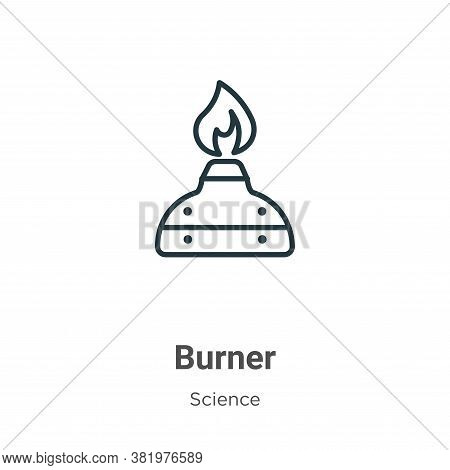 Burner icon isolated on white background from science collection. Burner icon trendy and modern Burn