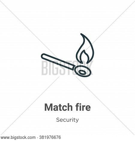 Match fire icon isolated on white background from security collection. Match fire icon trendy and mo