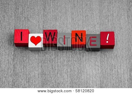 I Love Wine, Sign Series For White Wine And Alcohol.