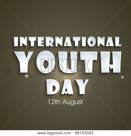 Stylish poster, banner or flyer design with text International Youth Day on grey background.