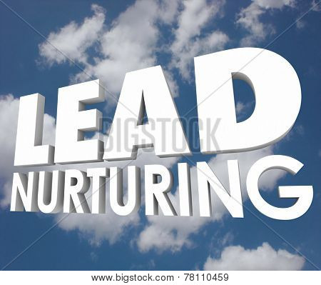 Lead Nurturing 3d words on a cloudy blue sky to illustrate a selling process of educating prospects, customers and clients about your products and services