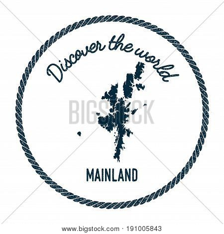 Mainland Map In Vintage Discover The World Insignia. Hipster Style Nautical Postage Stamp, With Roun