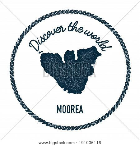 Moorea Map In Vintage Discover The World Insignia. Hipster Style Nautical Postage Stamp, With Round