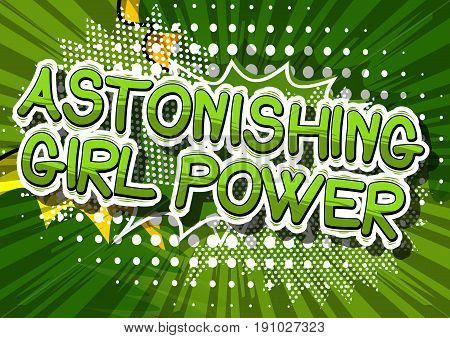Astonishing Girl Power - Comic book style word on abstract background.