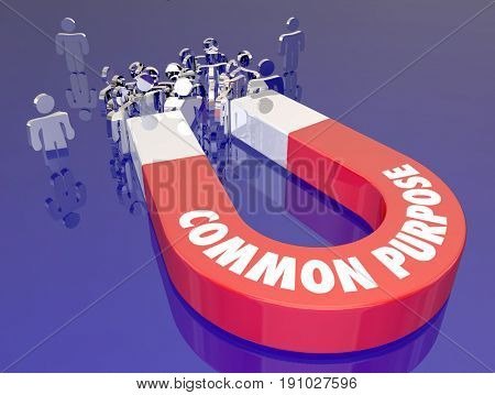 Common Purpose Attracting People Magnet Words 3d Illustration.jpg